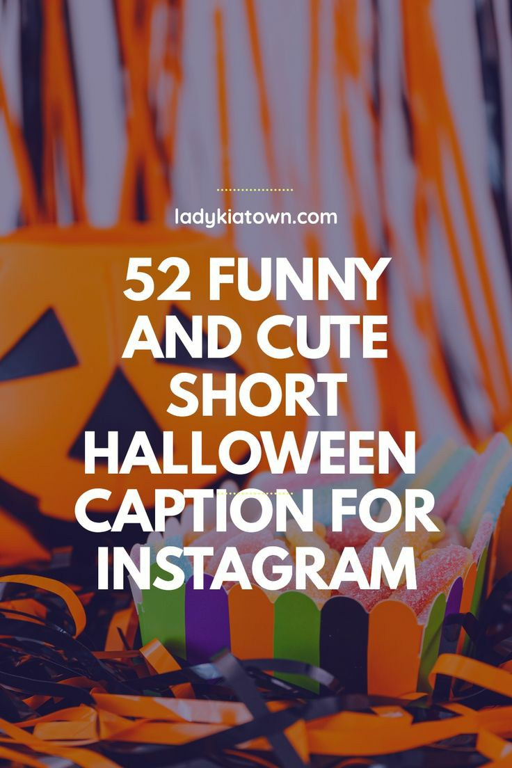 52 Funny And Cute Short HalloweenCaption For Instagram