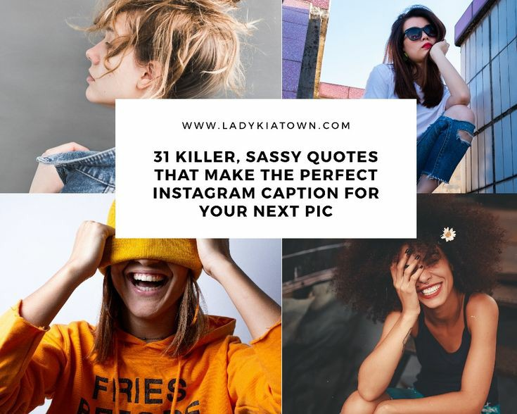 31 killer, sassy quotes that make the perfect Instagram caption for your next pic