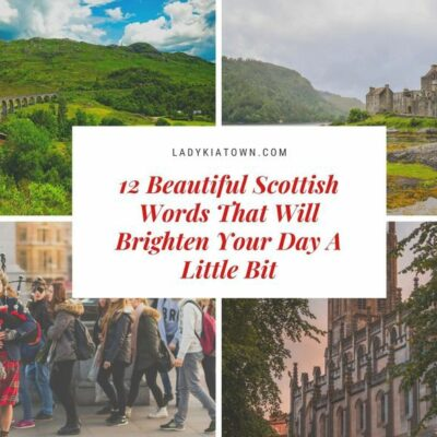 12 Beautiful Scottish Words That Will Brighten Your Day A Little Bit